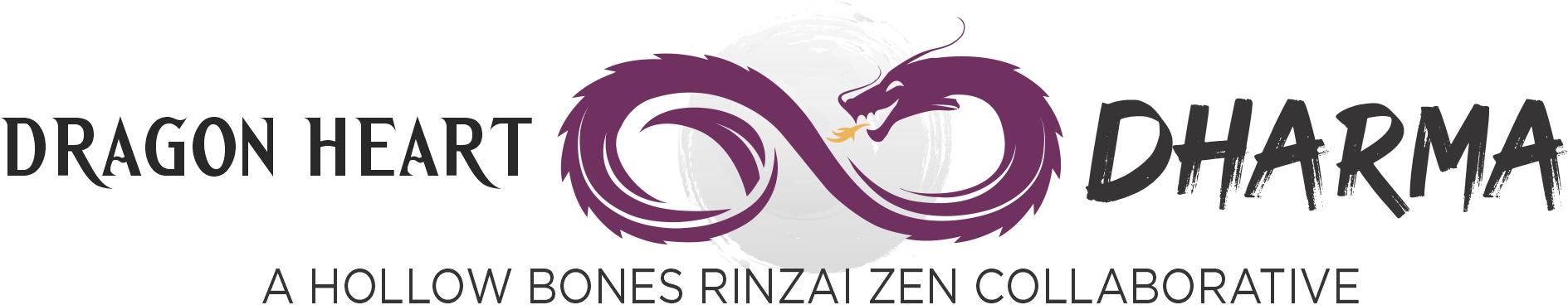 Dragon Heart Dharma: A Hollow Bones Rinzai Zen Community